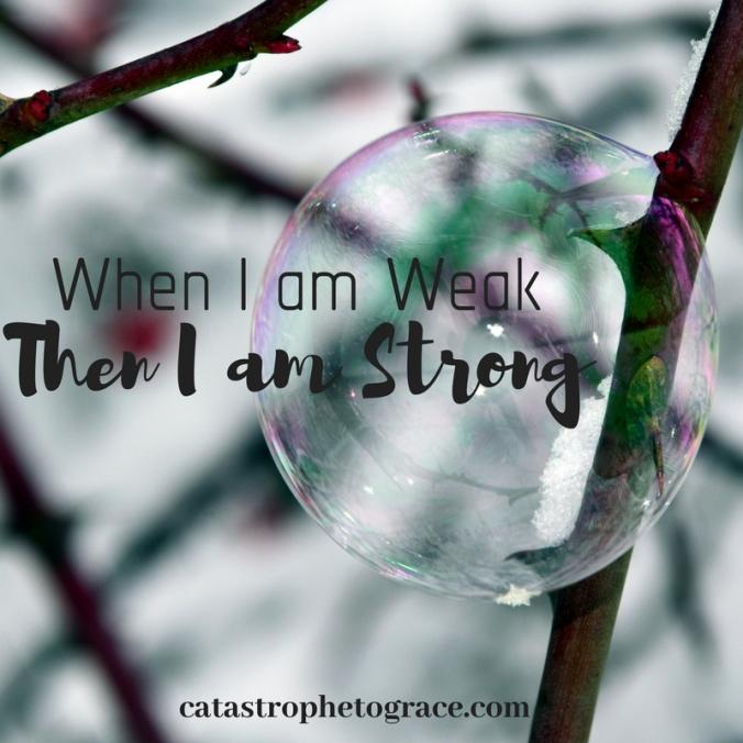 When I am Weak